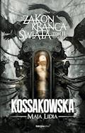 Zakon Krańca Świata. Tom 2 - Maja Lidia Kossakowska - ebook