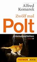 Zwölf mal Polt - Alfred Komarek - E-Book