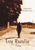 Trzy Rozalie i Ewa - Bogumiła Rostkowska - ebook