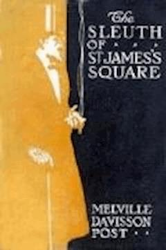 The Sleuth of St. James's Square - Melville Davisson Post - ebook