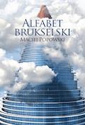 Alfabet brukselski - Maciej Popowski - ebook