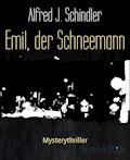 Emil, der Schneemann - Alfred J. Schindler - E-Book