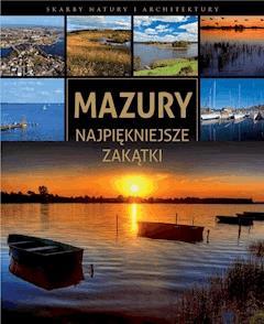 Mazury. Najpiękniejsze zakątki - Marcin Jaskulski - ebook