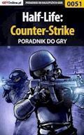 "Half-Life: Counter-Strike - poradnik do gry - Piotr ""Zodiac"" Szczerbowski - ebook"