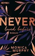 Never Loved Before - Monica Murphy - E-Book