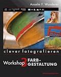 Farbgestaltung - Anselm F. Wunderer - E-Book
