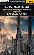 """Star Wars: The Old Republic - przewodnik po Korriban (Sith Warrior i Sith Inquisitor) - poradnik do gry - Piotr """"Ziuziek"""" Deja - ebook"""