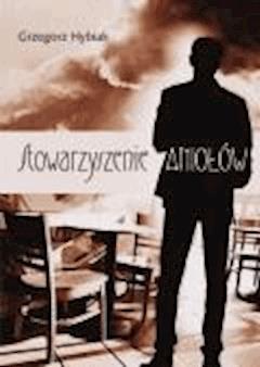Stowarzyszenie aniołów - Grzegorz Hybiak - ebook