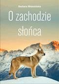 O zachodzie słońca - Barbara Wrzesińska - ebook