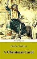 A Christmas Carol (Classic Edition , Active TOC) (AtoZ Classics) - Charles Dickens - E-Book