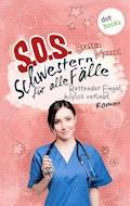 SOS - Schwestern für alle Fälle - Band 4: Rettender Engel hilflos verliebt - Beatrix Mannel - E-Book