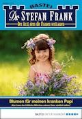 Dr. Stefan Frank - Folge 2417 - Stefan Frank - E-Book