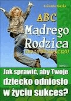 ABC madrego rodzica: Droga do sukcesu - Jolanta Gajda - ebook + audiobook