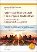 Partnerstwo i komunikacja w samorządzie terytorialnym - Magdalena Kogut-Jaworska, Agnieszka Smalec - ebook