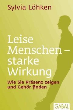 Leise Menschen - starke Wirkung - Sylvia Löhken - E-Book + Hörbüch
