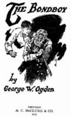 The Bondboy - George W. Ogden - ebook