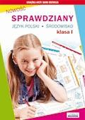 Sprawdziany. Język polski, środowisko. Klasa I - Beata Guzowska, Iwona Kowalska - ebook