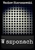 W szponach - Wacław Sieroszewski - ebook