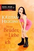 Meine Brüder, die Liebe und ich - Kristan Higgins - E-Book