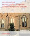 Persönlichkeiten - Ereignisse - Zusammenhänge der Geschichte - Manfred Lukaschewski - E-Book