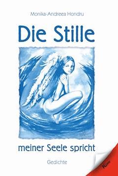 Die Stille meiner Seele spricht - Monika-Andreea Hondru - E-Book
