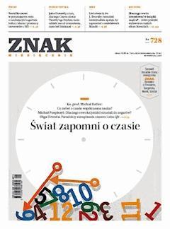 Miesięcznik Znak. Świat zapomni o czasie. Nr 728 - Opracowanie zbiorowe - ebook