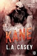 Bracia Slater. Kane - L.A. Casey - ebook