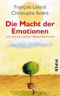 Die Macht der Emotionen - François Lelord - E-Book