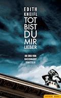 Tot bist du mir lieber - Edith Kneifl - E-Book
