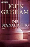 Die Begnadigung - John Grisham - E-Book