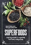 Superfoods, czyli żywność o wysokiej wartości odżywczej - Beata Cieślowska, Patrycja Cieślowska - ebook
