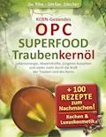 KERN-Gesundes OPC - SUPERFOOD Traubenkernöl - Susanne Rihs - E-Book