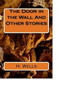 The Door in the Wall And Other Stories - H. G. Wells - ebook