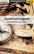 """Sword Coast Legends - poradnik do gry - Jacek """"Ramzes"""" Winkler - ebook"""