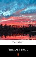 The Last Trail - Zane Grey - ebook