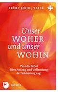 Unser Woher und unser Wohin - Taizé Frère John - E-Book