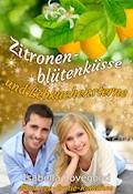 Zitronenblütenküsse und Lebkuchensterne - Isabella Lovegood - E-Book