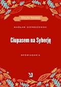 Ciupasem na Syberję - Wacław Sieroszewski - ebook