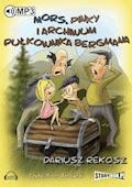 Mors, Pinky i archiwum pułkownika Bergmana - Dariusz Rekosz - audiobook