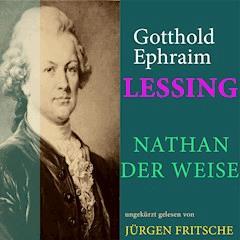 Gotthold Ephraim Lessing: Nathan der Weise - Gotthold Ephraim Lessing - Hörbüch