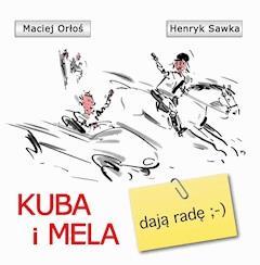 Kuba i Mela dają radę - Maciej Orłoś - ebook