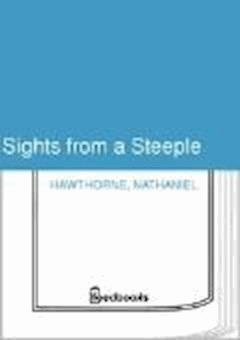 Sights from a Steeple - Nathaniel Hawthorne - ebook