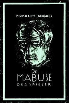 Dr. Mabuse, der Spieler - Jacques, Norbert - E-Book