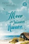 Das Meer in deinem Namen - Patricia Koelle - E-Book