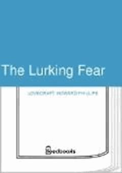The Lurking Fear - Howard Phillips Lovecraft - ebook