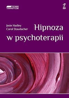 Hipnoza w psychoterapii - Josie Hadley, Carol Staudacher - ebook