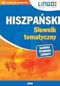 Hiszpański. Słownik tematyczny - Danuta Zgliczyńska - ebook