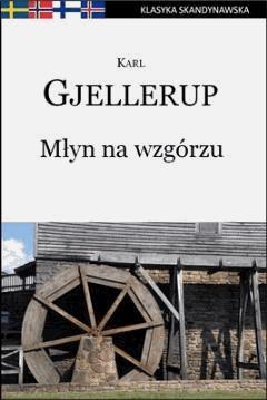 Młyn na wzgórzu - Karl Gjellerup - ebook