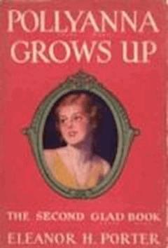 Pollyanna Grows Up - Eleanor Hodgman Porter - ebook