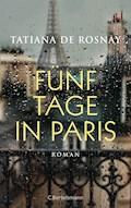 Fünf Tage in Paris - Tatiana Rosnay - E-Book